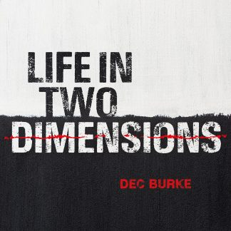 Dec Burke - Life In Two Dimensions